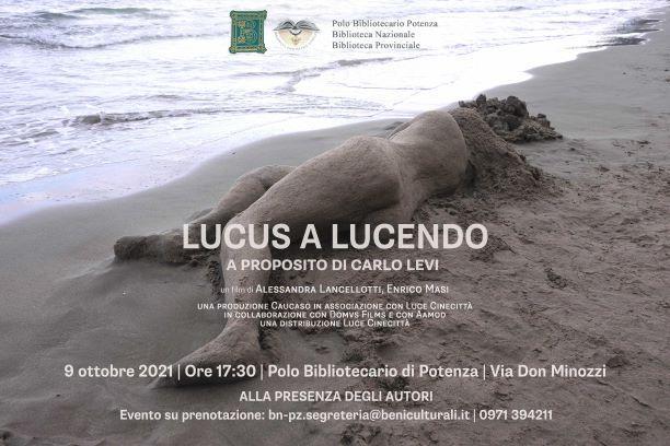 Proiezione del docufilm: Lucus a Lucendo. A proposito di Carlo Levi, di A. Lancellotti e E. Masi